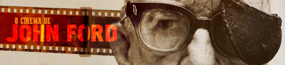 O Cinema de John Ford – exclusivo loja online – lançamento