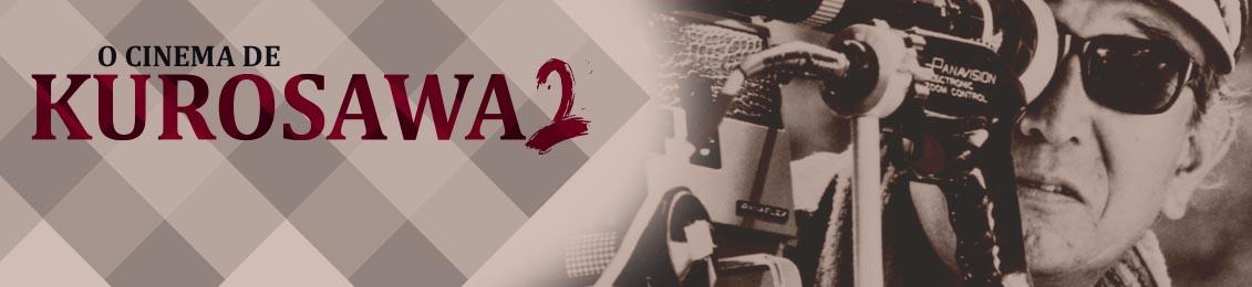 O Cinema de Kurosawa 2 – lançamento