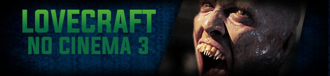 Lovecraft no Cinema 3 – lançamento