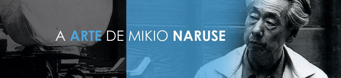 A Arte de Mikio Naruse – lançamento – exclusivo loja virtual