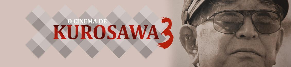 O Cinema de Kurosawa 3 – lançamento – exclusivo loja virtual