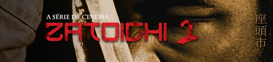 Zatoichi 2 – lançamento – exclusivo loja virtual