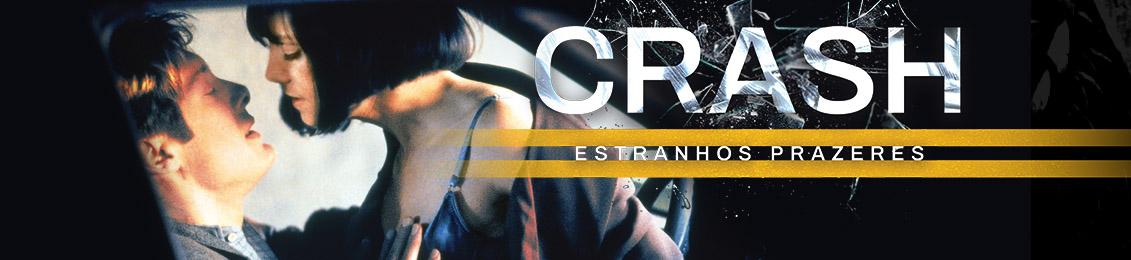 Blu-ray: Crash – Estranhos Prazeres – exclusivo loja virtual