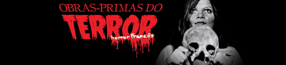 Obras-primas do Terror: Horror Francês – exclusivo loja virtual