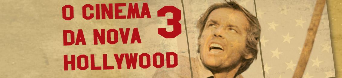 O Cinema da Nova Hollywood 3 – exclusivo loja virtual